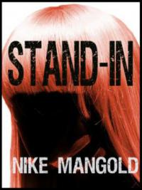 Stand-In - Nike Mangold
