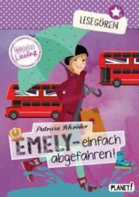 Lesegören: Emely - einfach abgefahren! - Patricia Schröder