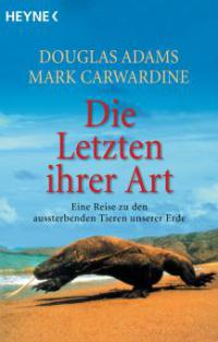 Die Letzten ihrer Art - Douglas Adams, Mark Carwardine