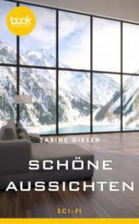 Schöne Aussichten (Kurzgeschichte) - Sabine Giesen
