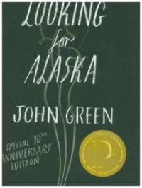 Looking for Alaska. Special 10th Anniversary Edition - John Green