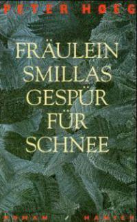 Fräulein Smillas Gespür für Schnee - Peter Hoeg