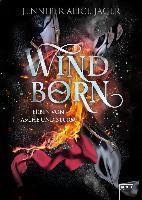 Windborn. Erbin von Asche und Sturm - Jennifer Alice Jager