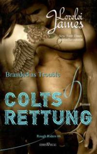 Branded As Trouble - Colts Rettung - Lorelei James
