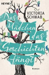 Das Mädchen, das Geschichten fängt - Victoria Schwab