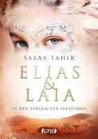 Elias & Laia - In den Fängen der Finsternis - Sabaa Tahir