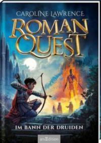Roman Quest - Im Bann der Druiden - Caroline Lawrence