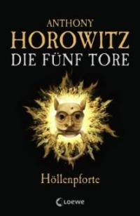 Die Fünf Tore - Höllenpforte - Anthony Horowitz