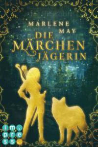 Die Märchenjägerin - Marlene May