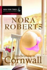 Entscheidung in Cornwall - Nora Roberts