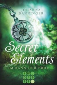 Secret Elements 2: Im Bann der Erde - Johanna Danninger