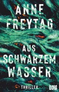 Aus schwarzem Wasser - Anne Freytag