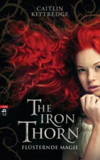 The Iron Thorn - Flüsternde Magie - Caitlin Kittredge