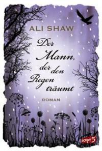 Der Mann, der den Regen träumt - Ali Shaw