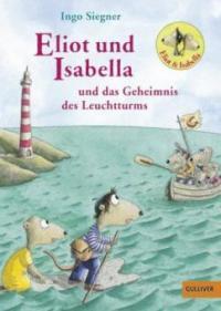 Eliot und Isabella und das Geheimnis des Leuchtturms - Ingo Siegner