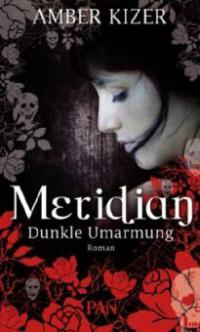 Meridian. Dunkle Umarmung - Amber Kizer