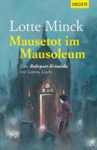 Mausetot im Mausoleum - Lotte Minck