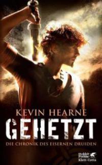 Die Chronik des Eisernen Druiden 01. Gehetzt - Kevin Hearne