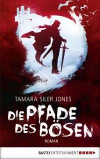 Die Pfade des Bösen - Tamara Siler Jones