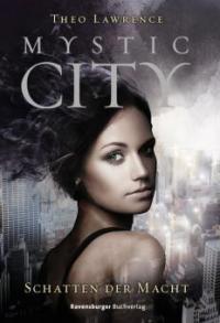 Mystic City 3: Schatten der Macht - Theo Lawrence