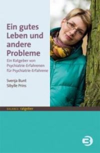 Ein gutes Leben und andere Probleme - Svenja Bunt, Sibylle Prins