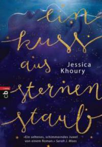 Ein Kuss aus Sternenstaub - Jessica Khoury