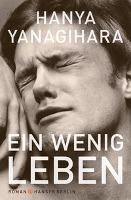 Ein wenig Leben - Hanya Yanagihara