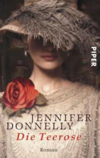Die Teerose - Jennifer Donnelly