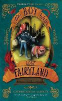 The Boy Who Lost Fairyland - Catherynne M. Valente
