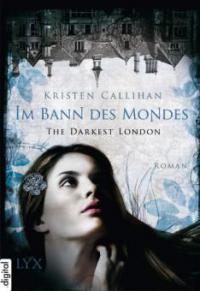 The Darkest London - Im Bann des Mondes - Kristen Callihan