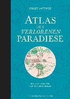Atlas der verlorenen Paradiese - Gilles Lapouge, Karin Doering-Froger