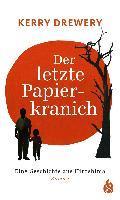 Der letzte Papierkranich - Eine Geschichte aus Hiroshima - Kerry Drewery