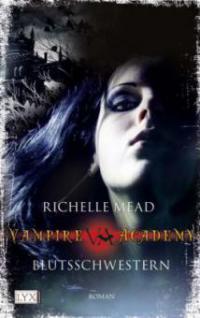 Vampire Academy - Blutsschwestern - Richelle Mead