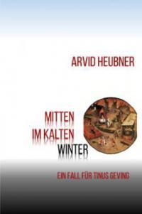 Mitten im kalten Winter - Arvid Heubner