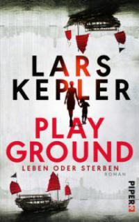 Playground - Leben oder Sterben - Lars Kepler