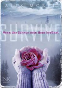 Survive - Wenn der Schnee mein Herz berührt - Alex Morel