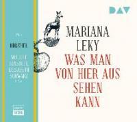 Was man von hier aus sehen kann - Mariana Leky