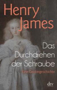 Das Durchdrehen der Schraube - Henry James
