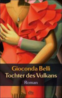 Tochter des Vulkans - Gioconda Belli