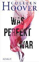 Was perfekt war - Colleen Hoover
