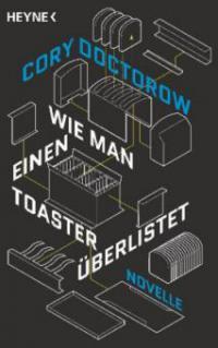 Wie man einen Toaster überlistet - Cory Doctorow
