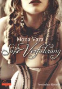 Süße Verführung - Mona Vara