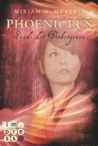 Stadt der Verborgenen (Die Phoenicrus-Trilogie 1) - Mirjam H. Hüberli