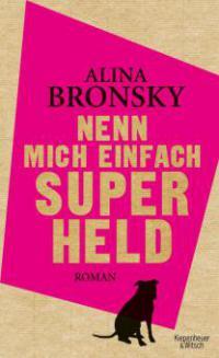 Nenn mich einfach Superheld - Alina Bronsky
