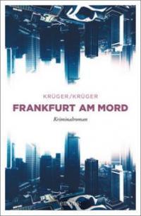 Frankfurt am Mord - Uwe Krüger, Jonas Torsten Krüger