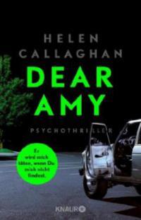DEAR AMY - Er wird mich töten, wenn Du mich nicht findest - Helen Callaghan