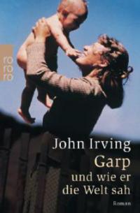 Garp und wie er die Welt sah - John Irving