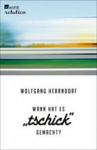"""Wann hat es """"Tschick"""" gemacht? - Wolfgang Herrndorf"""
