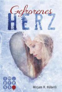 Gefrorenes Herz - Mirjam H. Hüberli