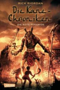 Die Kane-Chroniken 01: Die rote Pyramide - Rick Riordan